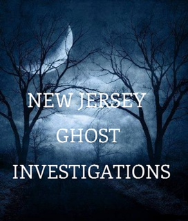 NEW JERSEY GHOST INVESTIGATIONS